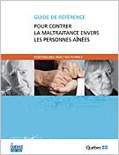 Guide de référence - Pour contrer la maltraitance envers les personnes aînées